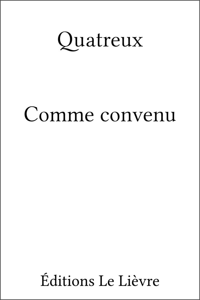 Couverture de Comme convenu par Quatreux