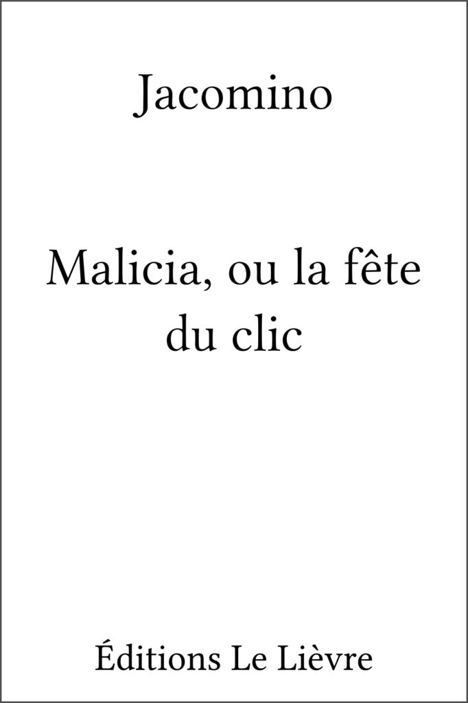 Couverture de Malicia, ou la fête du clic par Jacomino