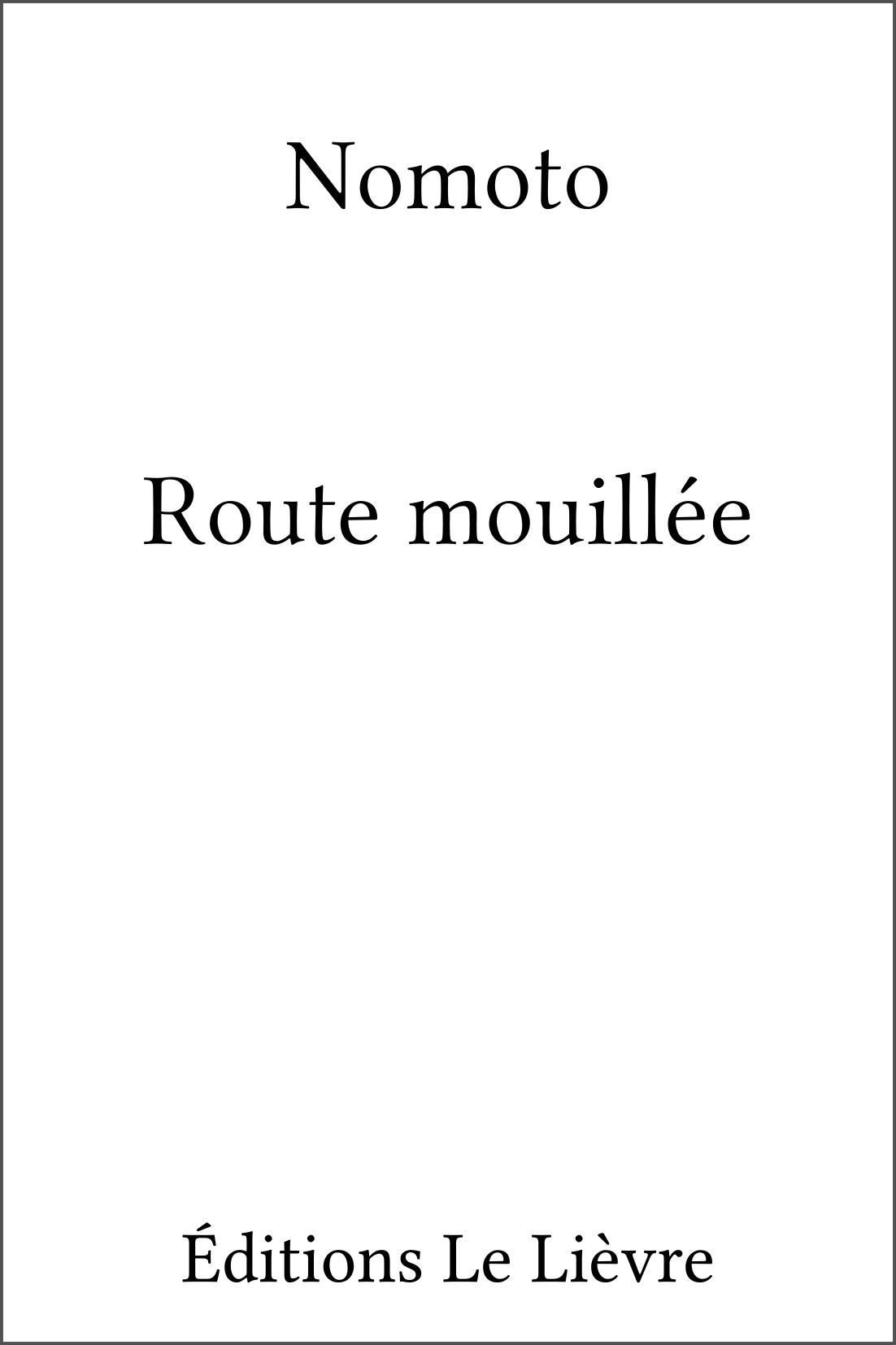 Couverture de Route mouillée par Nomoto