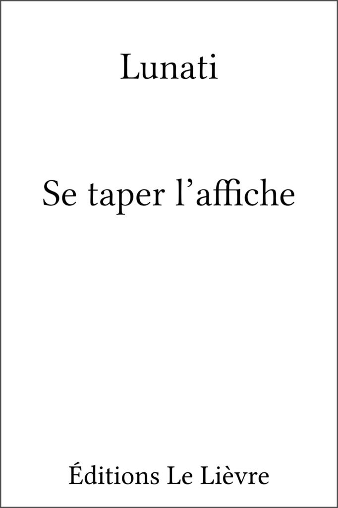 Couverture de Se taper l'affiche par Lunati